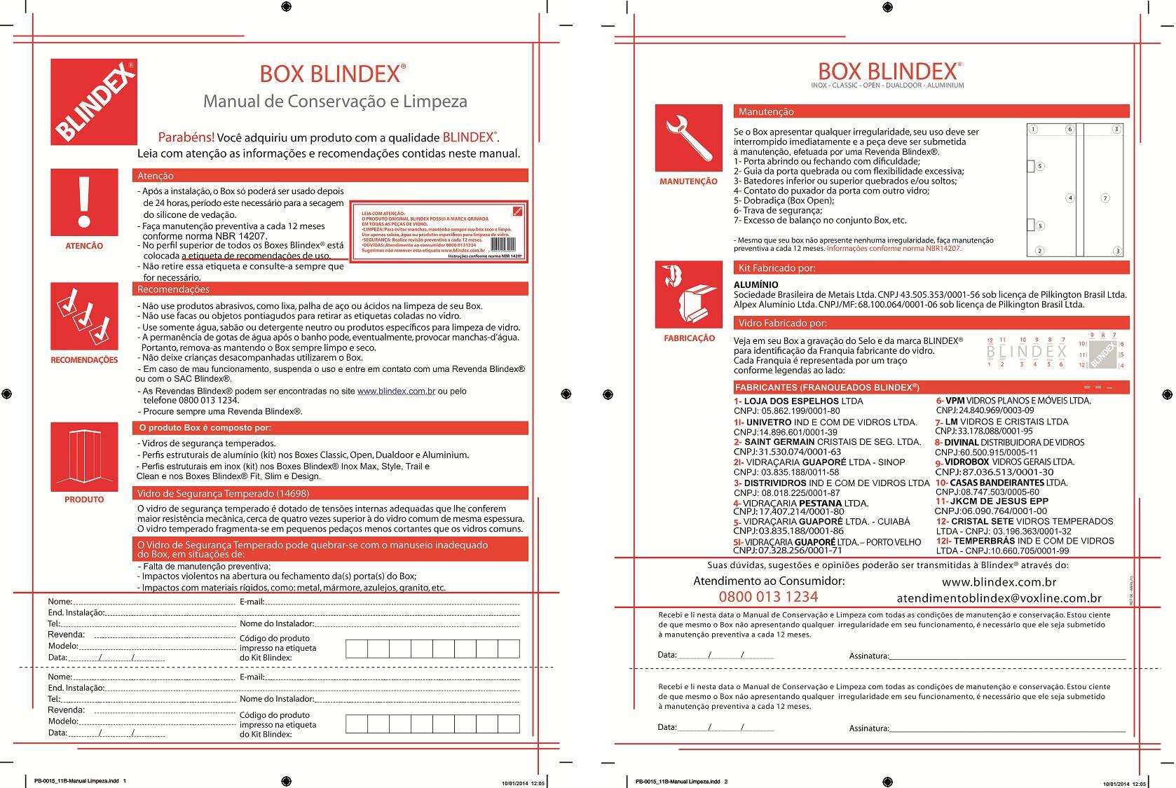 Blindex possui um programa de melhoria continua de seus produtos para  #B41F17 1678 1125